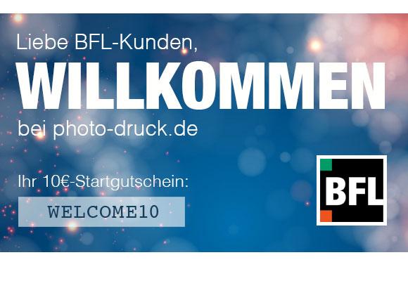 Lieber BFL-Kunde, Willkommen bei photo-druck.de! Startgutschein: WELCOME10
