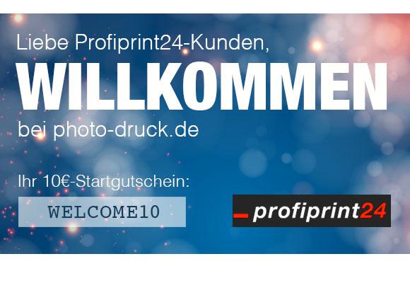 Lieber Profiprint24-Kunde, Willkommen bei photo-druck.de! Startgutschein: WELCOME10